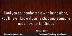 Being Comfortable Alone Lonely Quotes 7 9 Brain Quotes