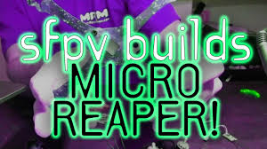 micro reaper full build guide flight footie youtube