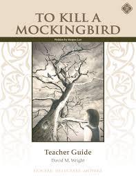 to kill a mockingbird teacher manual second edition memoria press