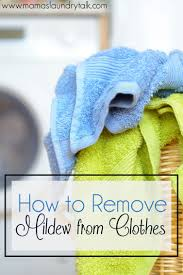 how to remove mildew from clothes mama u0027s laundry talk