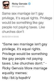 Marriage Equality Memes - ricky gervais gervais same sex marriage isn t gay privilege it s
