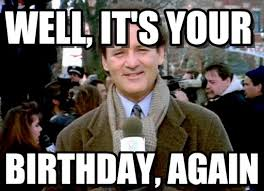 Bill Murray Memes - well it s your groundhog day bill murray meme on memegen