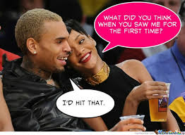 Funny Chris Brown Memes - what chris brown thought about rihanna first time by likeaboss