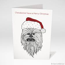 wars christmas card wars christmas card chewbacca chewbetter a merry