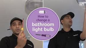 how to change a bathroom light bulb you can do it instructional