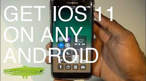 ios for android how to install ios 11 on any android no root android critics