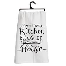 i only a kitchen because it came with the house dish towel