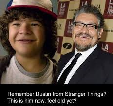 Cochiloco Memes - remember dustin from stranger things this is him now feeling old