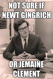 Newt Gingrich Meme - not sure if newt gingrich or jemaine clement hipster newt gingrich