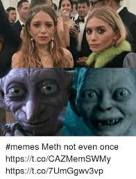 Not Even Once Meme - memes meth not even once httpstcocazmemswmy httpstco7umggwv3vp