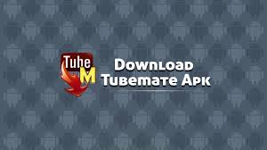 tubemate apk play tubemate the fastest downloader lori kiser medium
