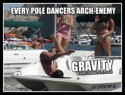 Pole Dancing Memes - 73 best pole dance humor images on pinterest pole dance pole