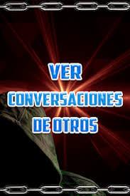 tutorial espiar conversaciones whatsapp download ver conversaciones de otros wasapt espiar tutorial apk