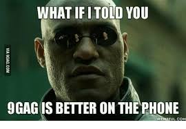 On The Phone Meme - what if i told you 9gag is better on the phone memeful com what if