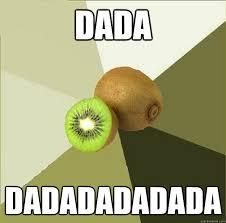 Dada Meme - dada dadadadadada unclear meme kiwi quickmeme
