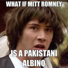 Albino Meme - what if mitt romney is a pakistani albino
