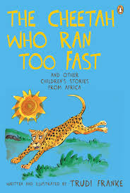 the cheetah who ran fast and other children s stories from