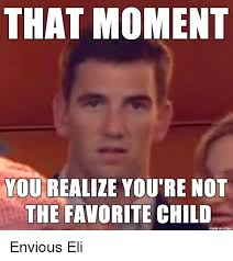 Favorite Child Meme - that moment you realize you re not the favorite child made on imgur
