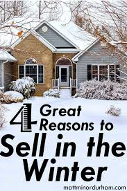 four great reasons to sell your house in the winter u2013 matt minor