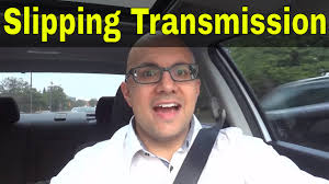 slipping transmission symptoms how to tell if an automatic