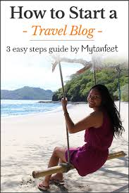 How to start a travel blog step by step guide by mytanfeet