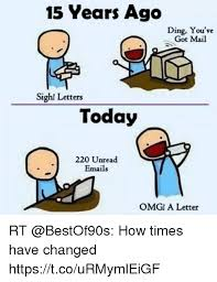 Meme Letters - 15 years ago ding you ve got mail sigh letters today 220 unread