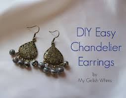 easy earrings diy easy chandelier earrings my girlish whims