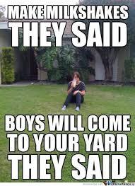 Milkshake Meme - my milkshake brings all the boys in the yard memes best collection