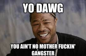 Gangster Meme - thug life meme funny list of gangsta memes