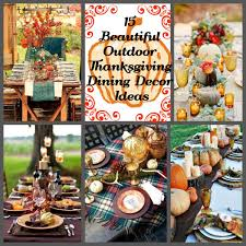 15 beautiful outdoor thanksgiving dining decor ideas homadein