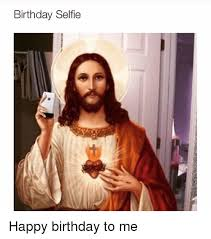 Happy Birthday To Me Meme - 25 best memes about happy birthday to me happy birthday to me