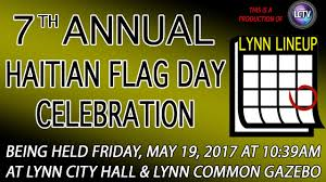 Haitian Flag Day Lynn Lineup 7th Annual Haitian Flag Day Celebration On May 19