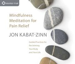 mindfulness meditation for pain relief guided practices for