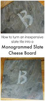 monogrammed cheese plate platter ideas and diy monogrammed slate cheese board