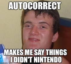 Autocorrect Meme - autocorrect imgflip
