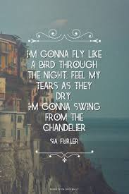 Chandelier Lyrics Sia Chandelier Quotes Quotesgram Quotes And Inspiration