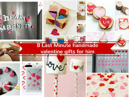 Homemade Valentines Day Ideas For Him by 17 Last Minute Handmade Valentine Gifts For Him