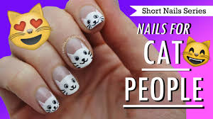nails for cat people nail art for short nails 10 youtube