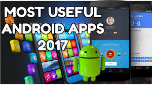useful android apps top 5 most useful android apps march 2017 best android apps of