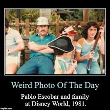 Pablo Escobar Memes - weird photo of the day pablo escobar and family at disney world