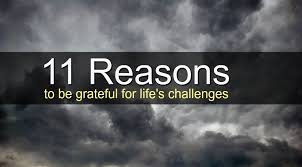 11 Things I Refuse To 11 Reasons To Be Grateful For S Trials Challenges And