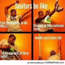 Janitor Meme - janitors having fun the meta picture