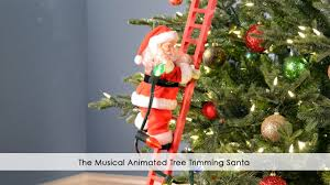 the musical animated tree trimming santa youtube
