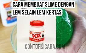 cara membuat slime menggunakan lem fox tanpa borax 14 cara membuat slime aman tanpa borax dari bahan di sekitar kita