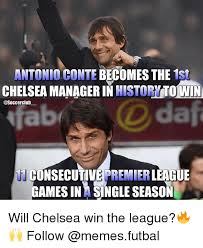 The League Memes - antonio conte becomes the 1st historyto win chelsea manager in