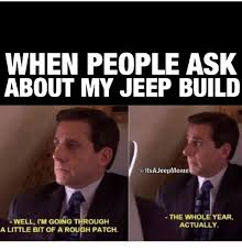 Build A Meme - when people ask about my jeep build a ltsa jeepmeme the whole year