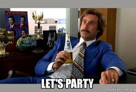 Party Memes - let s party ron burgundy boy that escalated quickly make a meme