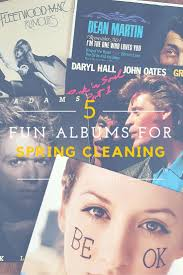 Time For Spring Cleaning by 5 Albums For Spring Cleaning Cooking With Vinyl