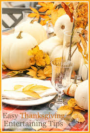 easy thanksgiving entertaining tips stonegable