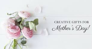 mothers day 2017 ideas creative gift ideas for mother s day